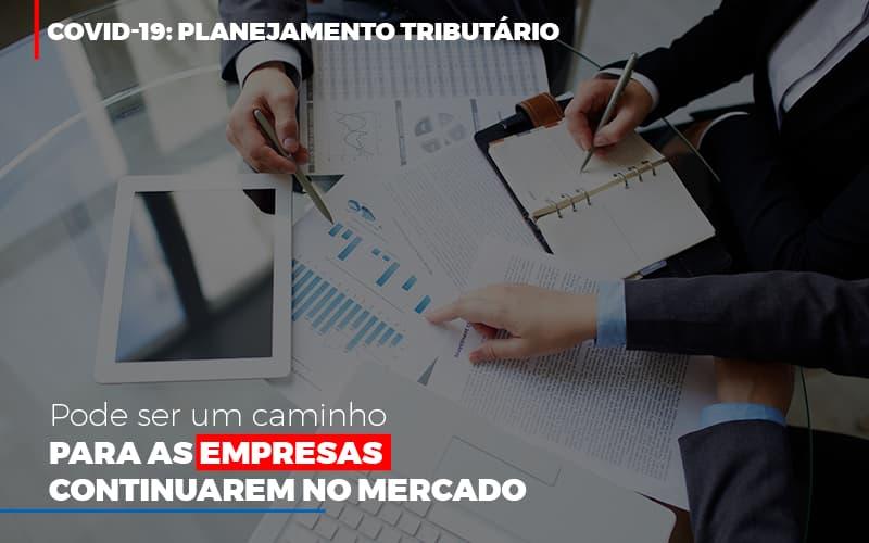 Covid 19 Planejamento Tributario Pode Ser Um Caminho Para Empresas Continuarem No Mercado Contabilidade No Itaim Paulista Sp | Abcon Contabilidade - Contabilidade Em Campinas | JL Ramos Contabilidade Digital