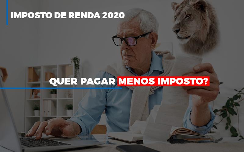 Ir 2020 Quer Pagar Menos Imposto Veja Lista Do Que Pode Descontar Ou Nao - Contabilidade Em Campinas | JL Ramos Contabilidade Digital