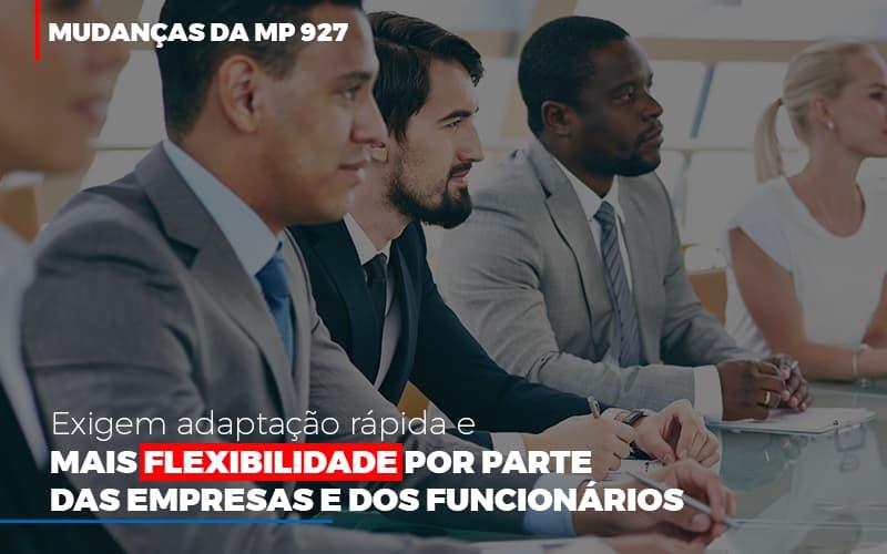 Mudanças Da MP 927 Exigem Adaptação Rápida E Mais Flexibilidade Por Parte Das Empresas E Dos Funcionários