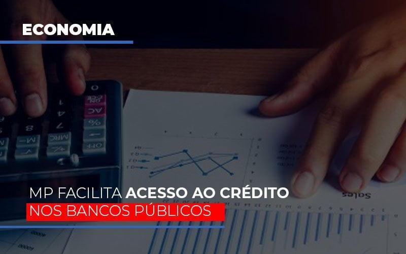 Mp Facilita Acesso Ao Criterio Nos Bancos Publicos - Contabilidade Em Campinas   JL Ramos Contabilidade Digital