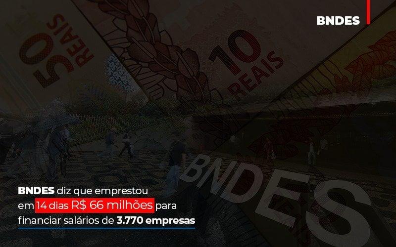 Bndes Dis Que Emprestou Em 14 Dias Rs 66 Milhoes Para Financiar Salarios De 3770 Empresas Contabilidade No Itaim Paulista Sp   Abcon Contabilidade - Contabilidade Em Campinas   JL Ramos Contabilidade Digital