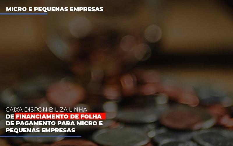 Caixa Disponibiliza Linha De Financiamento Para Folha De Pagamento Contabilidade No Itaim Paulista Sp | Abcon Contabilidade - Contabilidade Em Campinas | JL Ramos Contabilidade Digital