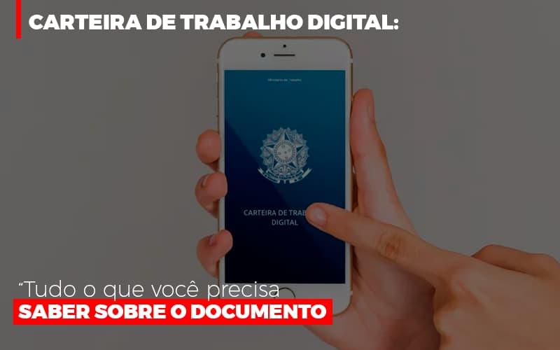 Carteira De Trabalho Digital Tudo O Que Voce Precisa Saber Sobre O Documento - Contabilidade Em Campinas | JL Ramos Contabilidade Digital