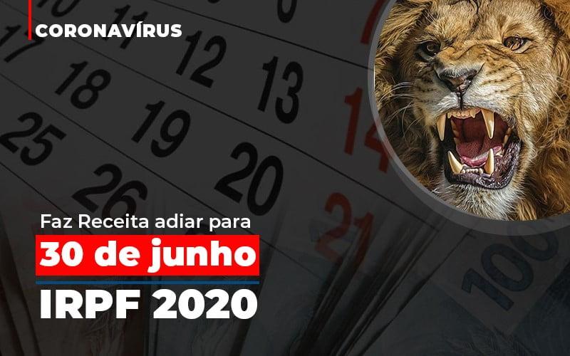 Coronavirus Faze Receita Adiar Declaracao De Imposto De Renda - Contabilidade Em Campinas | JL Ramos Contabilidade Digital