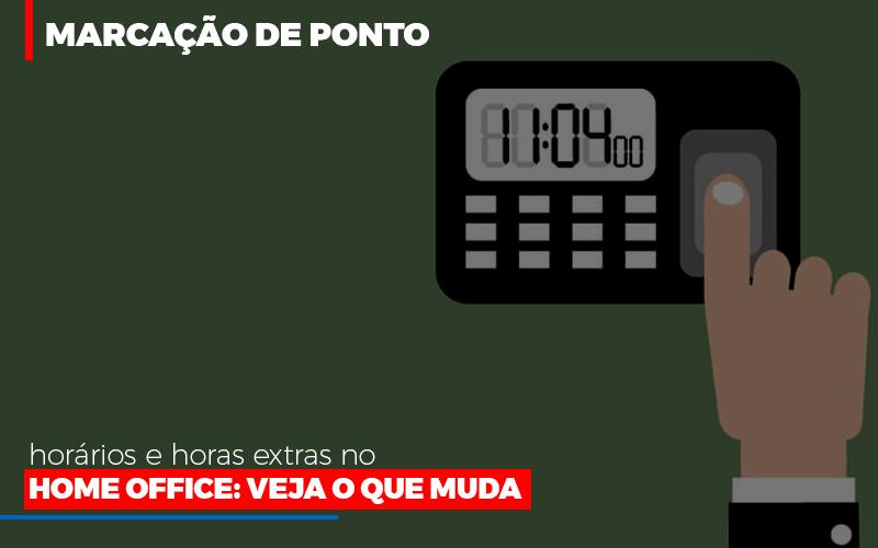 Marcacao De Pontos Horarios E Horas Extras No Home Office - Contabilidade Em Campinas | JL Ramos Contabilidade Digital