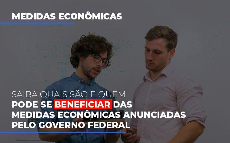 Medidas Economicas Anunciadas Pelo Governo Federal - Contabilidade Em Campinas | JL Ramos Contabilidade Digital