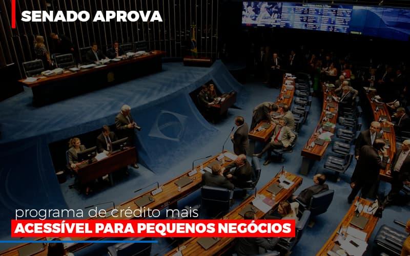 Senado Aprova Programa De Credito Mais Acessivel Para Pequenos Negocios - Contabilidade Em Campinas | JL Ramos Contabilidade Digital