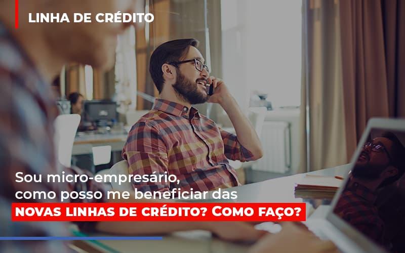 Sou Micro Empresario Com Posso Me Beneficiar Das Novas Linas De Credito - Contabilidade Em Campinas | JL Ramos Contabilidade Digital