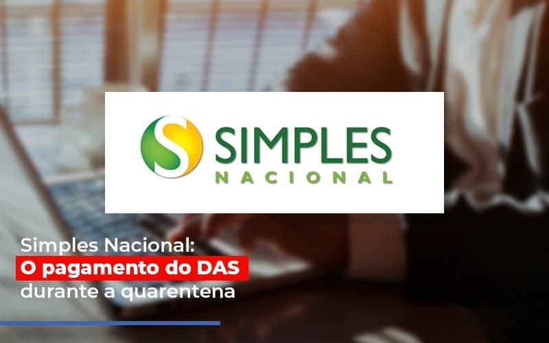 Simples Nacional O Pagamento Do Das Durante A Quarentena - Contabilidade Em Campinas | JL Ramos Contabilidade Digital