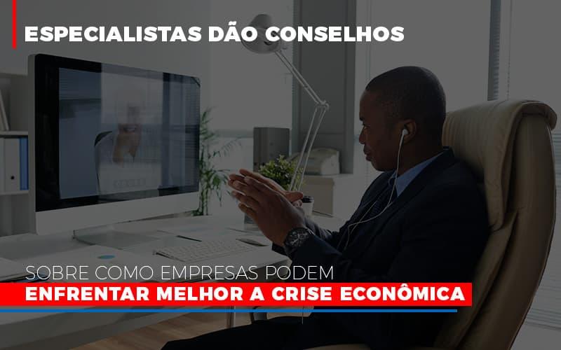 Especialistas Dao Conselhos Sobre Como Empresas Podem Enfrentar Melhor A Crise Economica - Contabilidade Em Campinas | JL Ramos Contabilidade Digital